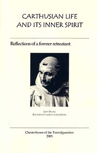 Carthusian               Life and Its Inner Spirit